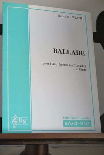 Wilwerth P - Ballade for Flute Oboe (or Clarinet) & Organ